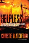 Christie Blatchford - HELPLESS: Caledonia's Nightmare of Fear and Anarchy, and How the Law Failed Us All, to be released Oct 26/10